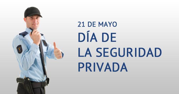 21 de mayo, día de la Seguridad privada